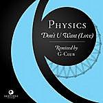 Physics Don't U Want (Love)