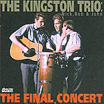 The Kingston Trio Nick, Bob & John-The Final Concert