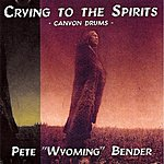 Pete 'Wyoming' Bender Crying To The Spirits