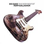 Rory Gallagher Big Guns: The Best Of Rory Gallagher (Remastered 2005)