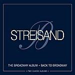 Barbra Streisand Broadway Album/Back To Broadway
