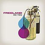 Freeland Do You