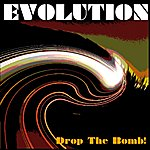 Evolution Drop The Bomb