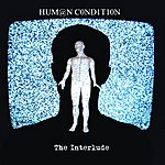 The Human Condition The Interlude