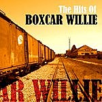 Boxcar Willie The Hits Of Boxcar Willie