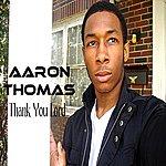 Aaron Thomas Thank You Lord