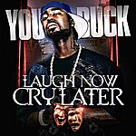 Young Buck Laugh Now, Cry Later