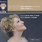 Joyce Di Donato Wigmore Hall Live - Songs By Fauré, Hahn, And Head; Arias By Rossini And Handel