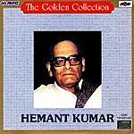 Hemant Kumar The Golden Collection - Hemant Kumar