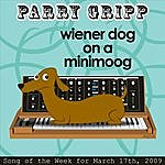 Parry Gripp Wiener Dog On A Minimoog: Parry Gripp Song Of The Week For March 17, 2009 - Single