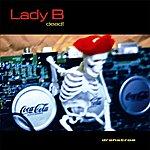 Lady B Dead!