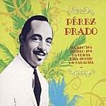 Pérez Prado El Rey Del Mambo