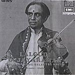 Lalgudi G. Jayaraman Thillanas And Selected Kritis: Carnatic - Violin