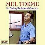 Mel Tormé I'm Getting Sentimental Over You