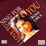 Runa Laila I Love To Sing For You - Runa Laila
