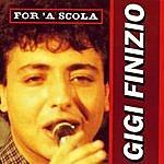 Gigi Finizio For 'a Scola