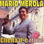 Mario Merola Chella D''e Rrose