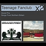 Teenage Fanclub Grand Prix/Songs From Northern Britain