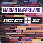 Marian McPartland Bossa Nova + Soul