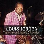 Louis Jordan The Johnny And Shuggie Otis Sessions