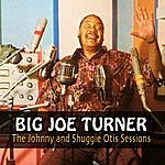 Big Joe Turner The Johnny And Shuggie Otis Sessions