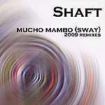 Shaft Mucho Mambo (Sway) 2009 Remixes
