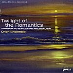 Orion Twilight Of The Romantics: Chamber Music By Walter Rabl And Josef Labor