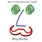 Billy Mitchell What's So Bad About Feelin' Good?