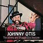 Johnny Otis The Johnny And Shuggie Otis Sessions