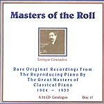 Enrique Granados Masters Of The Roll - Disc 17