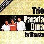 Trio Parada Dura Brilhante