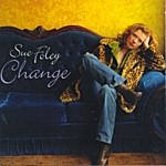 Sue Foley Change
