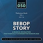 Thelonious Monk Bebop Story: Vol. 50