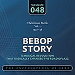 Thelonious Monk Bebop Story: Vol. 48