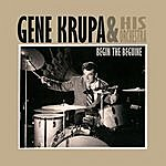 Gene Krupa & His Orchestra Begin The Beguine