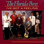 The Florida Boys I've Got A Feeling
