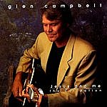 Glen Campbell Jesus And Me: The Collection