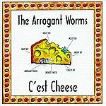 Arrogant Worms C'est Cheese