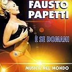 Fausto Papetti E Se Domani