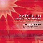 David Zinman Karolju - Christmas Music From Rouse, Lutoslawski And Rodrigo