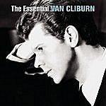 Van Cliburn The Essential Van Cliburn