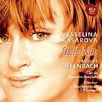 Vesselina Kasarova Offenbach: Belle Nuit