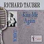 Richard Tauber Kiss Me Again