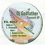 DJ Godfather Transmit EP
