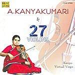 A. Kanyakumari A Kanyakumari - 27 Violins