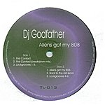 DJ Godfather Aliens Got My 808