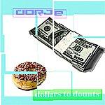 Dorje Dollars To Donuts