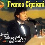 Franco Cipriani Le Piu' Belle Canzoni Degli Anni '50