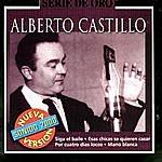 Alberto Castillo Serie De Oro: Alberto Castillo