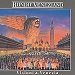Rondó Veneziano Visioni Di Venezia